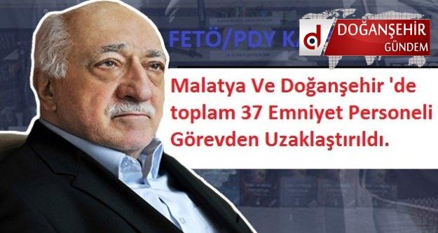 Malatya Ve Doğanşehir'de toplam 37 Emniyet Personeli Görevden Uzaklaştırıldı