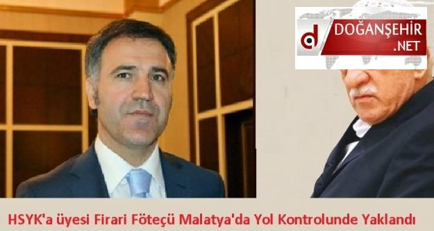 HSYK'a üyesi Firari Föteçü Malatya'de Yol Kontrolunde Yaklandı