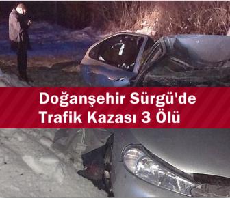 Doğanşehir Sürgü'de Trafik Kazası 3 Ölü