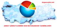 Anket Şirketleri Referandum Son Anket Sonuçlarını Yayınladı!