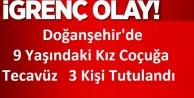 Doğanşehir#039;de  9 Yaşındaki Kız Coçuğa Tecavüz   3 Kişi Tutuklandı