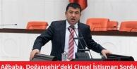 Ağbaba, Doğanşehir'deki Cinsel İstismarı Sordu