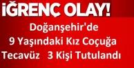 Doğanşehir'de  9 Yaşındaki Kız Coçuğa Tecavüz   3 Kişi Tutuklandı